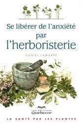 Se libérer de l'anxiété par l'herboristerie