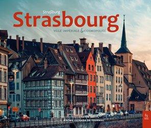Strasbours, ville impériale et cosmopolite