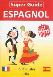 Super Guide Espagnol - Spécial Voyage