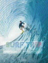 Surf trip : voyages et vagues autour du monde