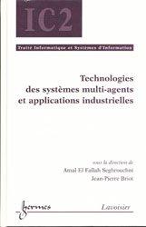 Technologies des systèmes multi-agents et applications industrielles