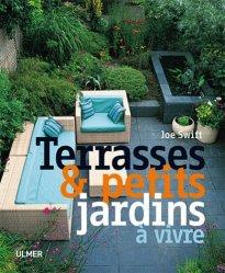 Terrasses et petits jardins à vivre