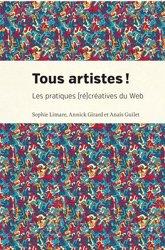Tous artistes ! les pratiques (re)créatives du web