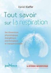 Tout savoir sur la respiration - Ses dimensions physiologique, énergétique....