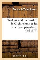 Traitement de la diarrhée de Cochinchine et des affections parasitaires
