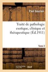 Traité de pathologie exotique, clinique et thérapeutique.Tome 2, Parapaludisme et fièvres