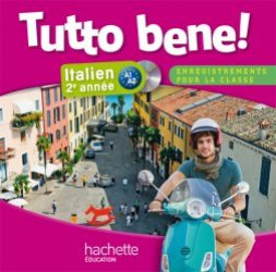 Tutto bene! 2e année - Italien - CD audio classe - Edition 2014