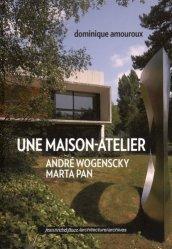 Une maison-atelier André Wogenscky - Marta Pan