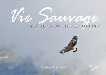 Vie sauvage : les Alpes au fil des saisons