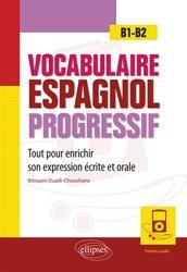 Vocabulaire espagnol progressif tout pour enrichir son expression ecrite orale b1-b2 fichiers audio