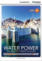 Water Power: The Greatest Force on Earth - Upper Intermediate - Book with Online Access