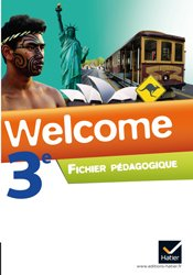 Welcome Anglais 3e : Fichier Pédagogique