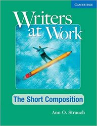Writers at Work: The Short Composition - Student's Book and Writing Skills Interactive Pack