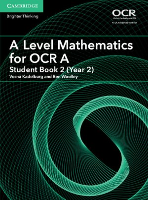 A Level Mathematics for OCR A Student Book 2 (Year 2)-cambridge-9781316644300