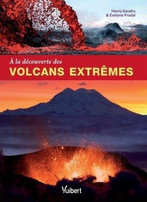 A la découverte des volcans extrêmes-vuibert-9782311010121