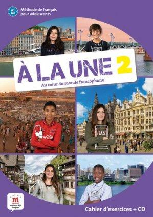 A la Une, au Coeur du Monde Francophone 2 : Méthode de Français pour Adolescents A1-A2 - maison des langues - 9788417260903