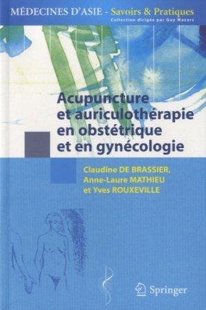 Acupuncture et auriculothérapie en obstétrique et gynécologie - springer - 9782817805061