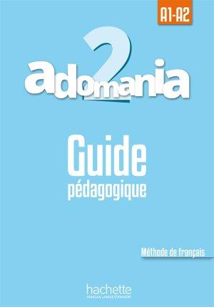 Adomania 2 : Guide pédagogique - hachette français langue etrangère - 9782014015270