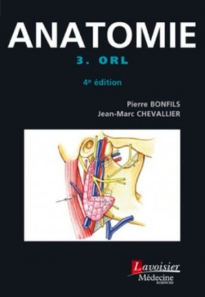 Anatomie Tome 3 ORL-lavoisier msp-9782257206909