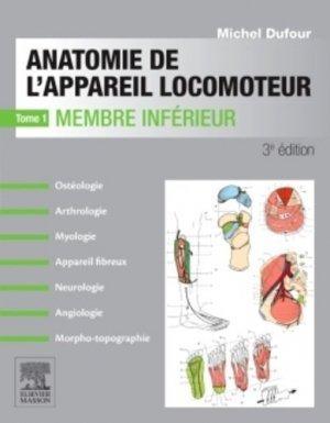 Anatomie de l'appareil locomoteur Tome 1 Membre inférieur - elsevier / masson - 9782294745027