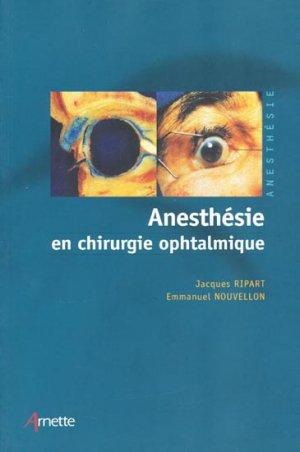 Anesthésie en chirurgie ophtalmique - arnette - 9782718411415