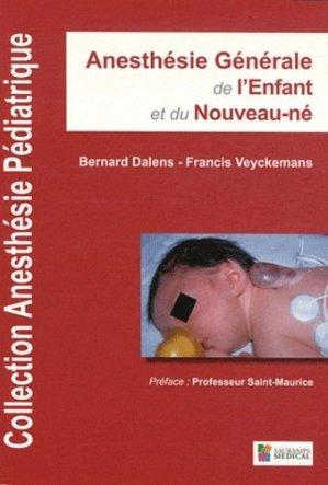 Anesthésie générale de l'enfant et du nouveau-né - sauramps medical - 9782840237617