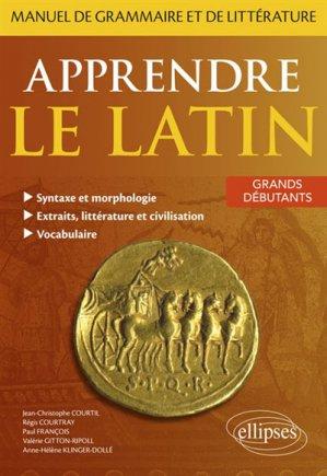 Apprendre le Latin. Manuel de Grammaire et de Littérature-ellipses-9782340025004