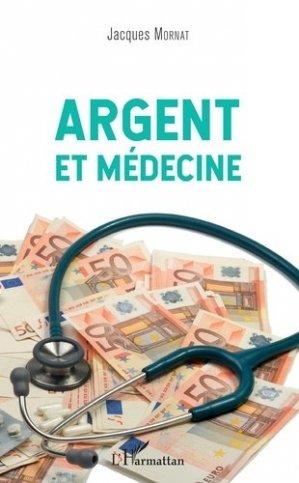Argent et médecine - l'harmattan - 9782343171005