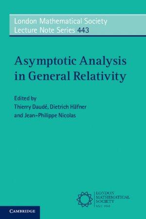 Asymptotic Analysis in General Relativity-Cambridge University Press-9781316649404
