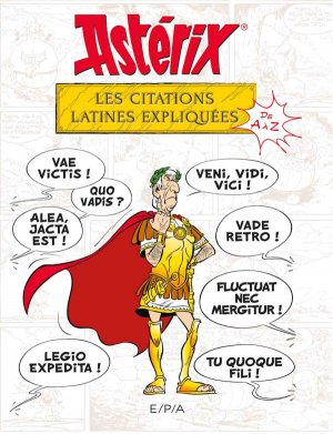 Astérix - Les citations latines expliquées - epa - 9782376710622