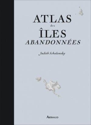 Atlas des iles abandonnées-arthaud-9782081427518