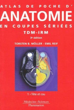 Atlas de poche d'Anatomie en coupes sériées TDM-IRMTome 1 - lavoisier msp - 9782257000101