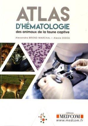 Atlas d'hématologie des animaux de la faune captive - med'com - 9782354032357