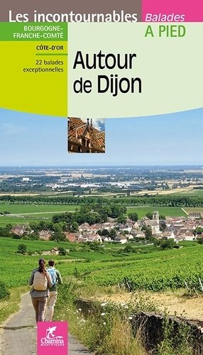 Autour de Dijon-Chamina-9782844664464