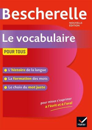 Bescherelle Le vocabulaire pour tous - hatier - 9782401052550
