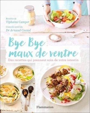 Bye bye maux de ventre : des recettes qui prennent soin de votre intestin-flammarion-9782081427969