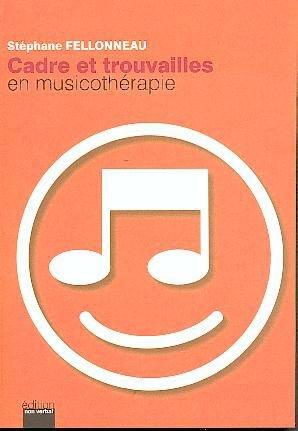 Cadre et trouvailles en musicothérapie-du non verbal-9782906274631