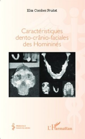Caractéristiques dento-crânio-faciales des Homininés - l'harmattan - 9782343045320