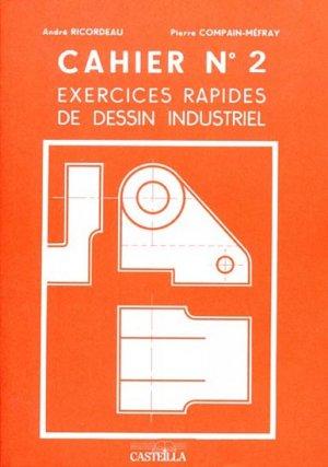 Cahier n° 2 Exercices rapides de dessin industriel - casteilla - 9782713520150