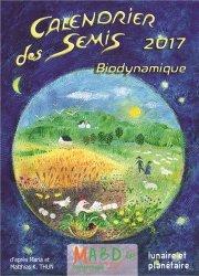 Calendrier des semis 2017 - mouvement de culture bio-dynamique - 9782913927551
