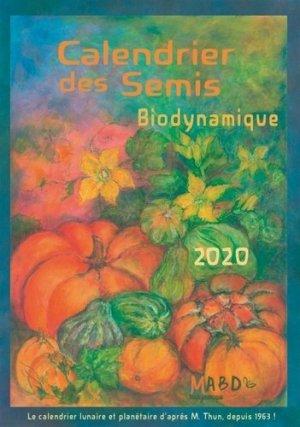 Calendrier des semis 2020 biodynamique - mouvement de culture bio-dynamique - 9782913927667