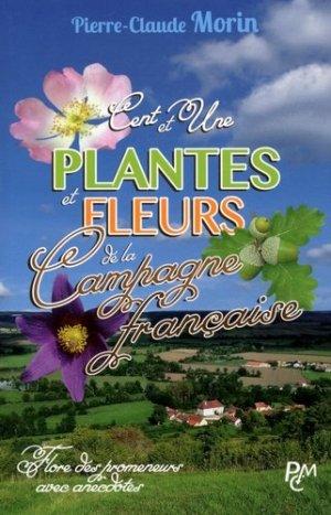 Cent et une plantes et fleurs de la campagne francaise-pcm-9782952135245
