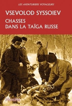 Chasses dans la taiga russe - montbel - 9782356531230