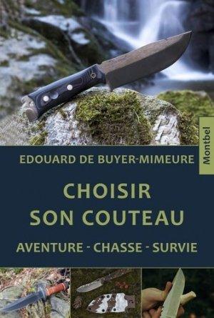 Choisir son couteau - aventure, chasse, survie - montbel - 9782356531285