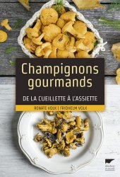 Champignons gourmands - De la cueillette à l'assiette-delachaux et niestle-9782603024997