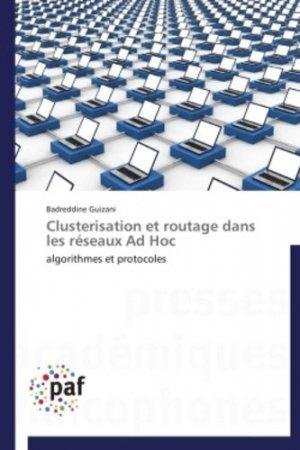 Clusterisation et routage dans les réseaux Ad Hoc-presses académiques francophones-9783841621801