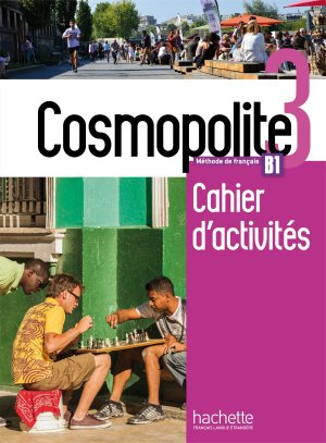 Cosmopolite 3 - Cahier d'activités + CD audio - hachette français langue etrangère - 9782015135489