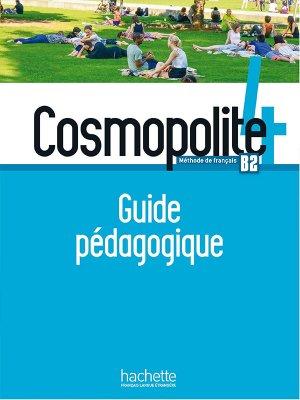 Cosmopolite 4 - Guide pédagogique-hachette français langue etrangère-9782015135717