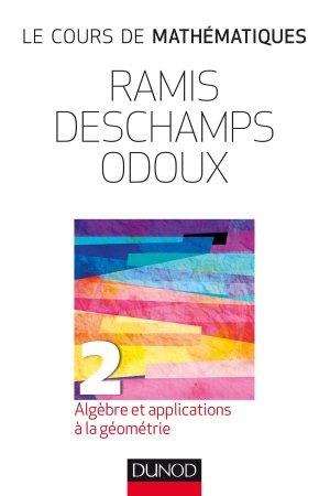 Cours de mathématiques 2 Algèbre et applications à la géométrie-dunod-9782100767649