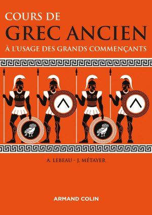 Cours de grec ancien à l'usage des grands commençants - armand colin - 9782200613884